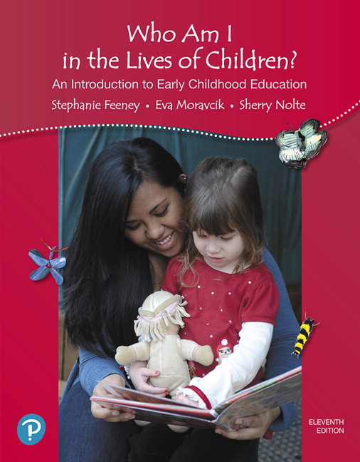 Who Am I in the Lives of Children? An Introduction to Early Childhood Education, 11th Edition