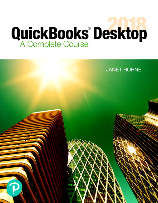 QuickBooks Desktop 2018: A Complete Course, 17th Edition