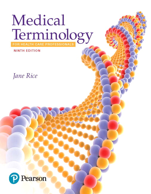 Rice, Medical Terminology for Health Care Professionals, 9th