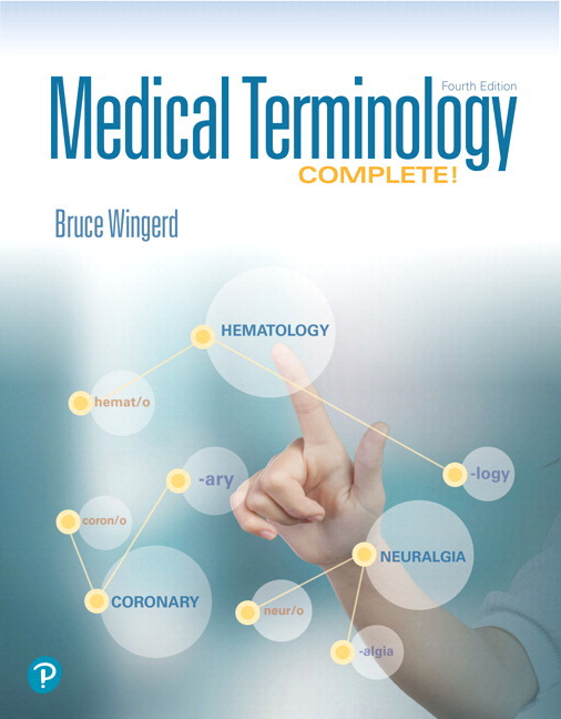 Wingerd Medical Terminology Complete 4th Edition Pearson