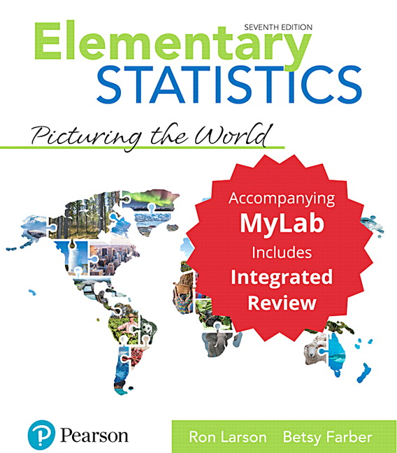 Elementary Statistics: Picturing the World with Integrated Review and Worksheets plus MyLab Statistics with Pearson e-Text -- Access Card Package, 7th Edition