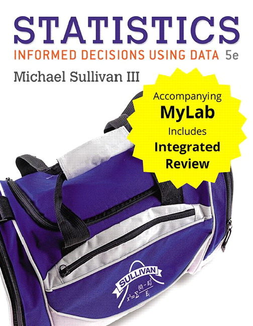 Statistics: Informed Decisions Using Data with Integrated Review, Books a la Carte Edition plus MyLab Statistics with Pearson eText, 5th Edition
