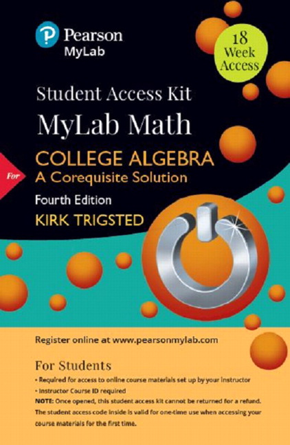 Trigsted College Algebra A Corequisite Solution  Week Access  College Algebra A Corequisite Solution
