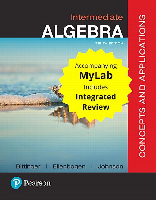 Bittinger, Ellenbogen & Johnson, Intermediate Algebra: Concepts and ...