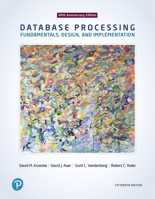 Kroenke auer yoder vandenberg database processing fundamentals database processing fundamentals design and implementation 15th edition fandeluxe Gallery