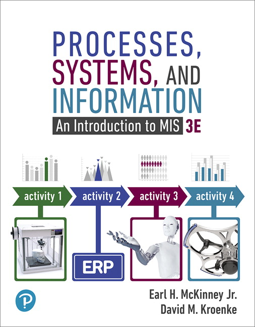 Mckinney kroenke processes systems and information an processes systems and information an introduction to mis student value edition 3rd edition fandeluxe Choice Image