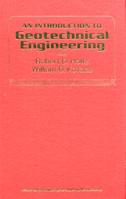 Holtz kovacs introduction to geotechnical engineering an 2nd introduction to geotechnical engineering fandeluxe Gallery