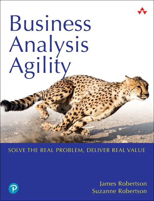 Business Analysis Agility: Solve the Real Problem, Deliver Real Value