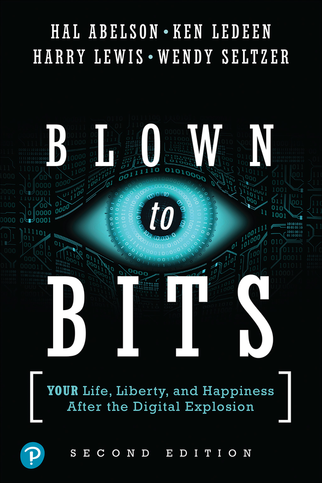 Blown to Bits: Your Life, Liberty, and Happiness After the Digital Explosion, 2nd Edition