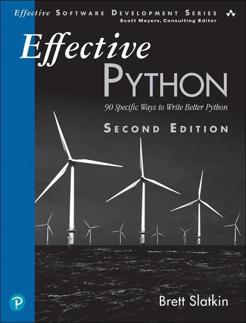 Effective Python: 90 Specific Ways to Write Better Python, 2nd Edition