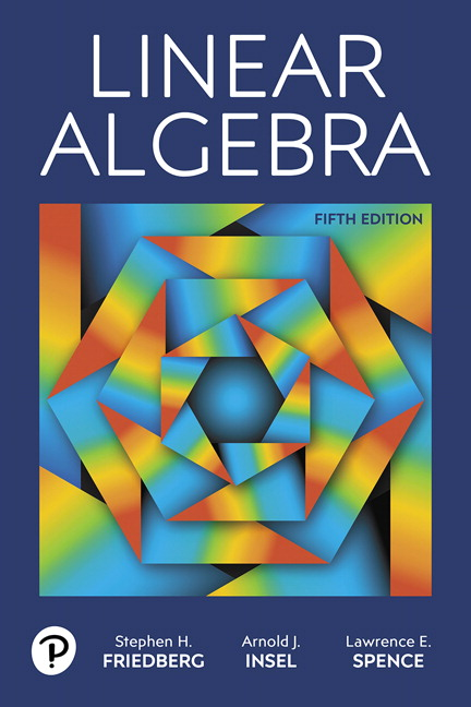 Friedberg, Insel & Spence, Linear Algebra, 5th Edition | Pearson