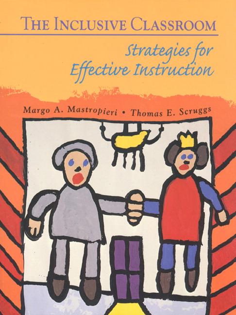Mastropieri Scruggs Inclusive Classroom The Strategies For