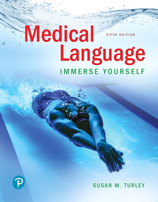 Turley, Medical Language: Immerse Yourself, 5th Edition