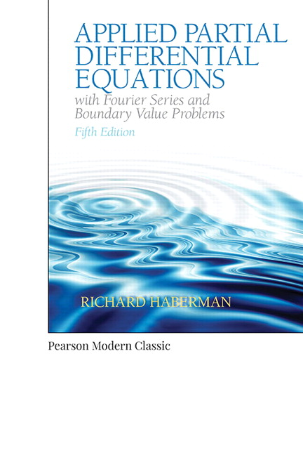Applied Partial Differential Equations with Fourier Series and Boundary Value Problems (Classic Version), 5th Edition