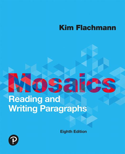 Mosaics: Reading and Writing Paragraphs, 8th Edition