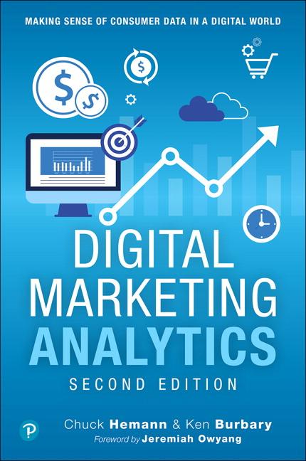 Digital Marketing Analytics,(OASIS): Making Sense of Consumer Data in a Digital World