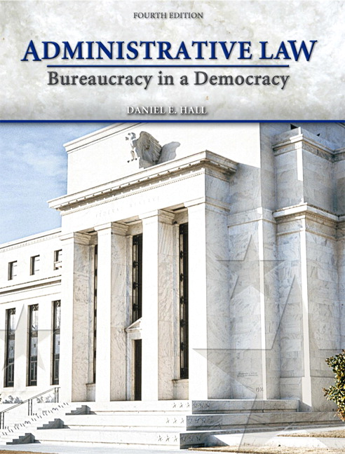 Administrative Law Bureaucracy In A Democracy 5th Edition