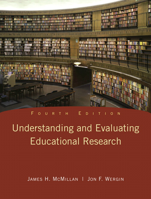 Understanding and Evaluating Educational Research, 4th Edition
