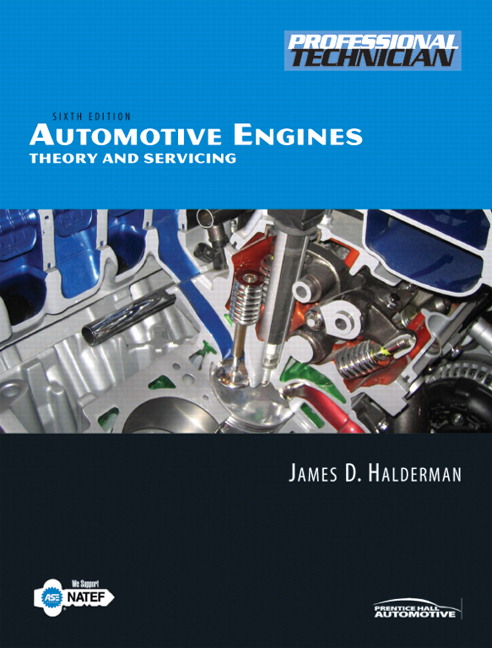 Halderman, Automotive Engines: Theory and Servicing, 6th ...