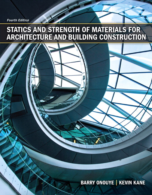 Onouye Amp Kane Statics And Strength Of Materials For