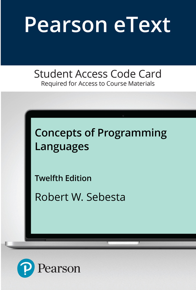 Sebesta, Pearson eText for Concepts of Programming Languages