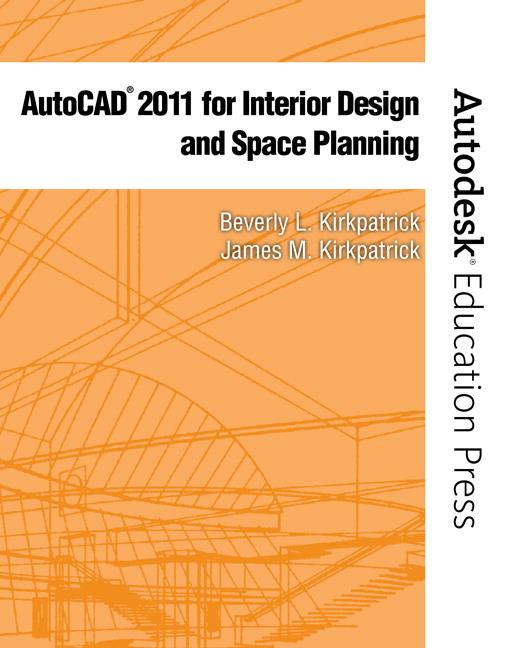Kirkpatrick Kirkpatrick Autocad 2011 For Interior Design Space Planning Pearson