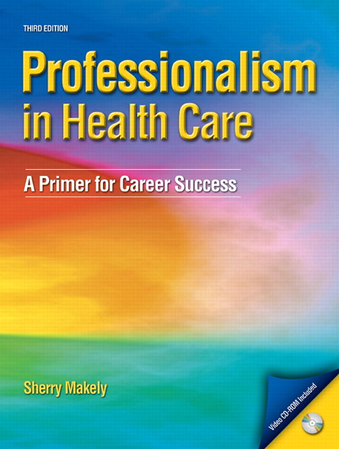 Makely Professionalism In Health Care A Primer For Career Success