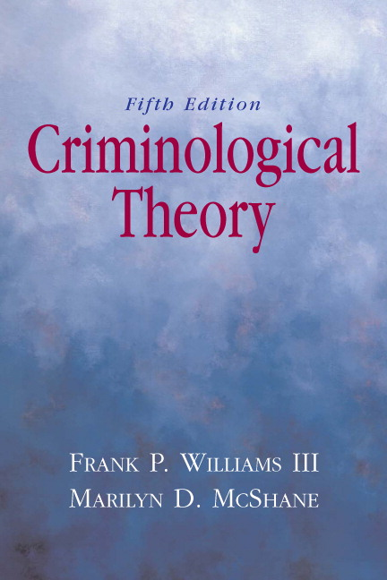 criminological theory past to present Get this from a library criminological theory : past to present : essential readings [francis t cullen robert agnew].