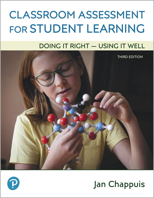 Classroom Assessment for Student Learning: Doing It Right - Using It Well, 3rd Edition