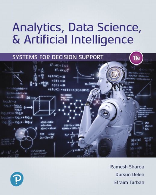 Analytics, Data Science, & Artificial Intelligence: Systems for Decision Support, 11th Edition