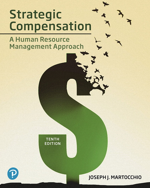 Martocchio Strategic Compensation A Human Resource Management Approach 10th Edition Pearson