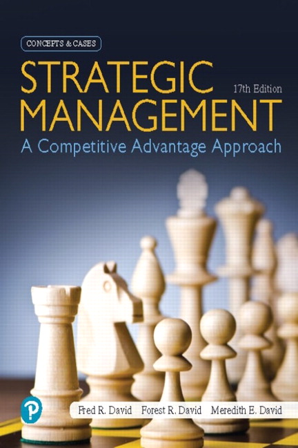 Strategic Management: A Competitive Advantage Approach, Concepts and Cases [RENTAL EDITION], 17th Edition