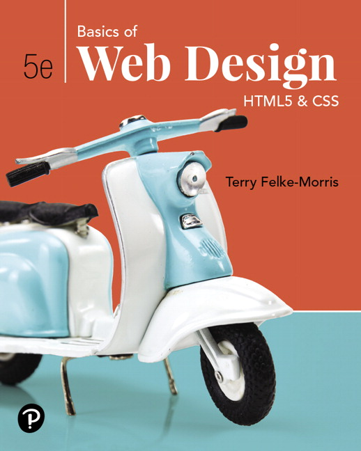 Felke Morris Basics Of Web Design Html5 Css 5th Edition Pearson