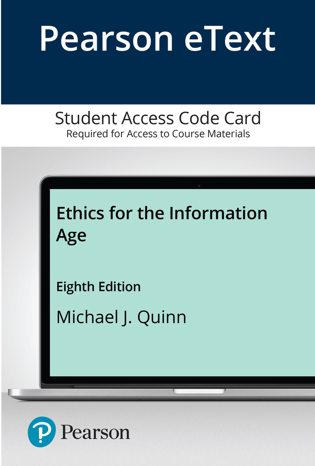 Ethics for the Information Age, 8th Edition