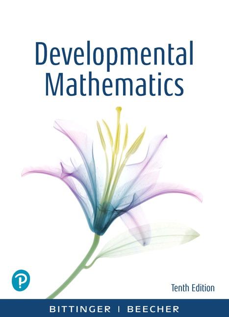 Developmental Mathematics: College Mathematics and Introductory Algebra, 10th Edition