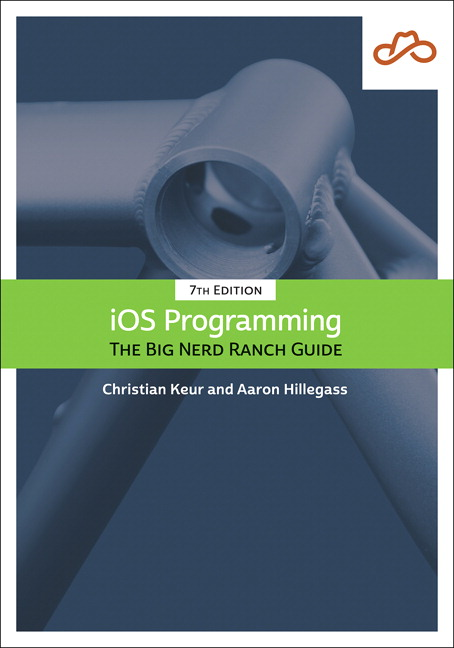 iOS Programming: The Big Nerd Ranch Guide, 7th Edition