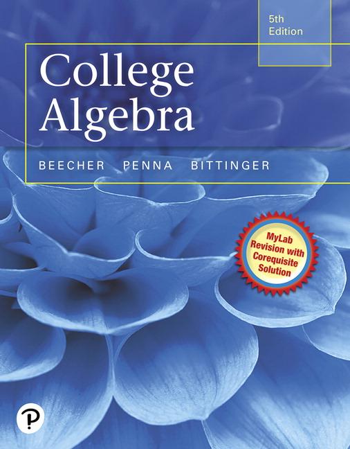 Beecher, Penna & Bittinger, College Algebra | Pearson