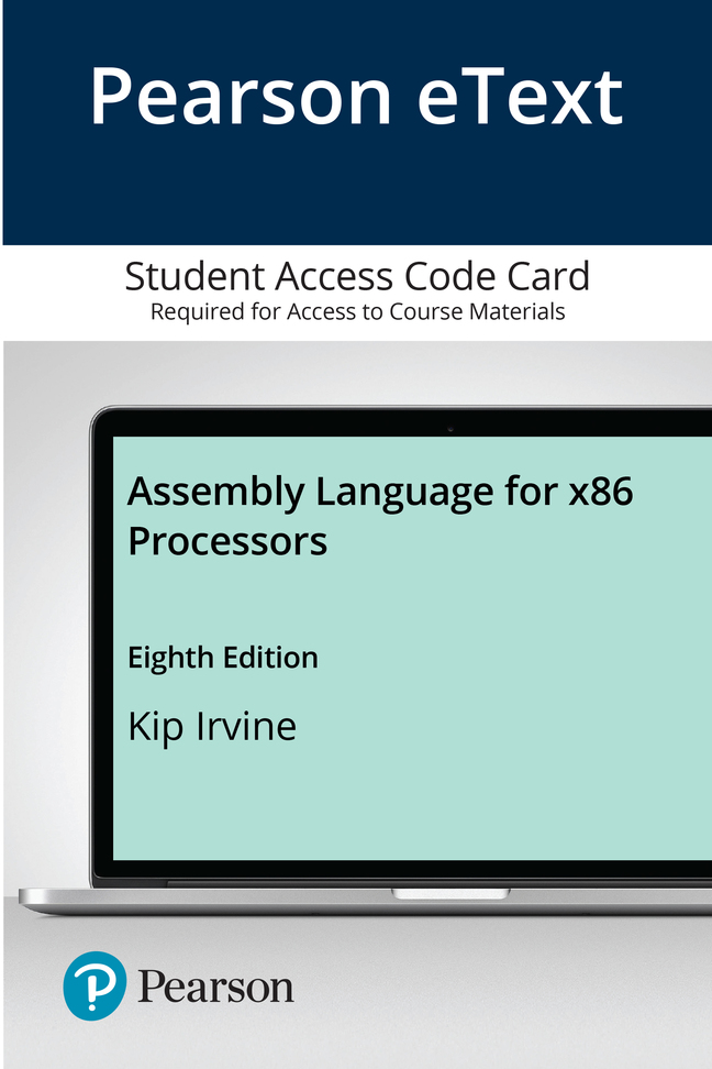 Irvine, Pearson eText Assembly Language for x86 Processors