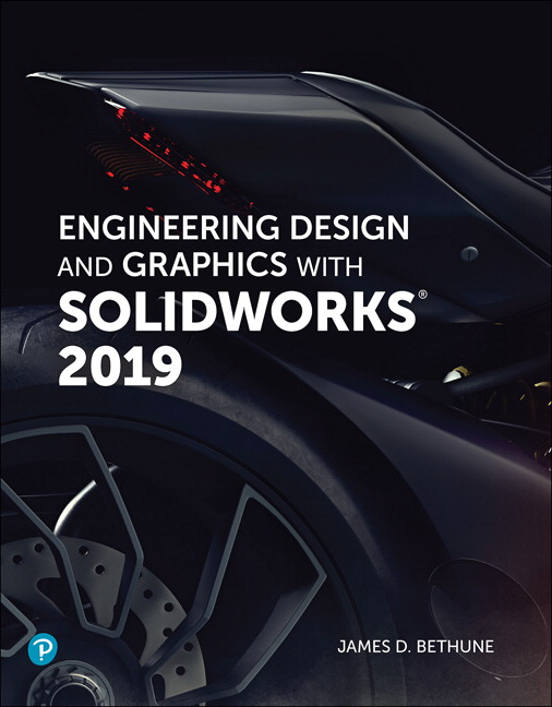 Bethune Engineering Design And Graphics With Solidworks 2019 Pearson