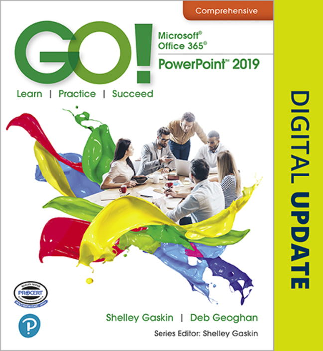 GO! with Microsoft Office 365, PowerPoint 2019 Comprehensive