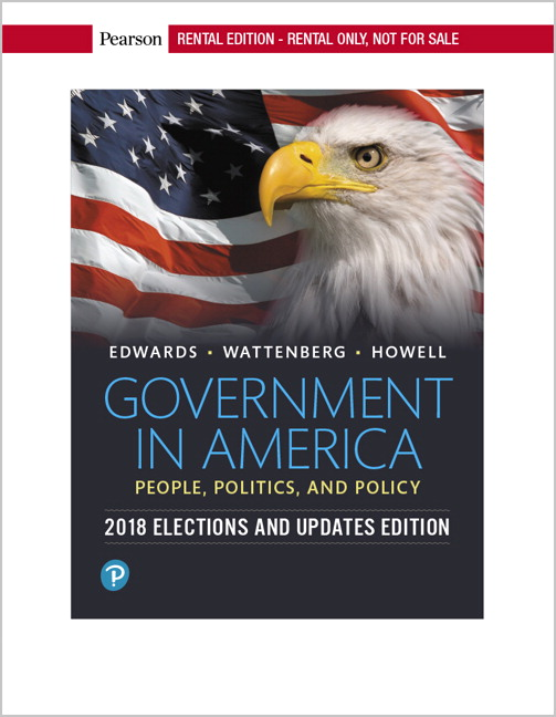 Government in America: People, Politics, and Policy, 2018 Elections and Updates Edition [RENTAL EDITION]