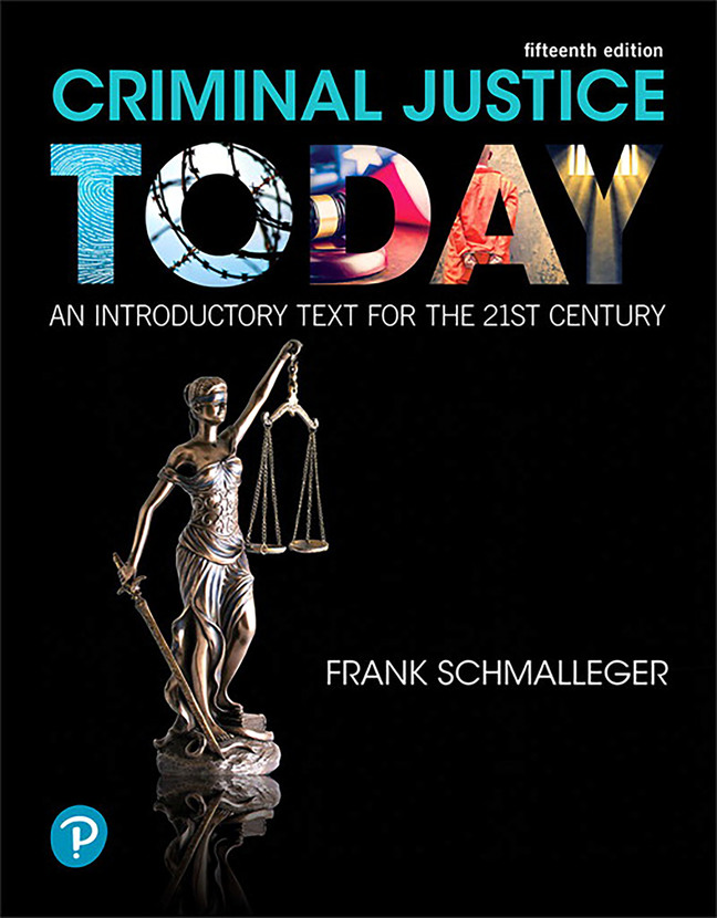 Schmalleger Criminal Justice Today An Introductory Text For The 21st Century 15th Edition Pearson