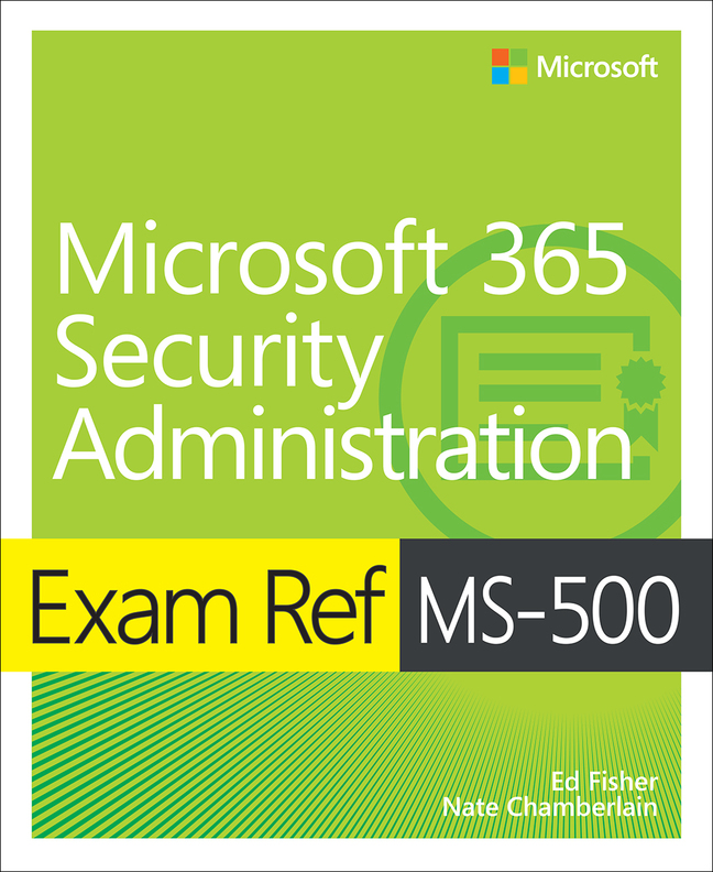 Exam Ref MS-500 Microsoft 365 Security Administration (Oasis)