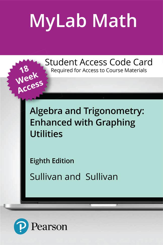 Algebra & Trigonometry Enhanced with Graphing Utilities, 8th Edition