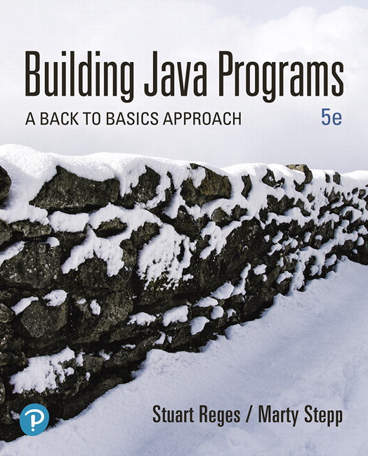 Building Java Programs: A Back to Basics Approach, 5th Edition