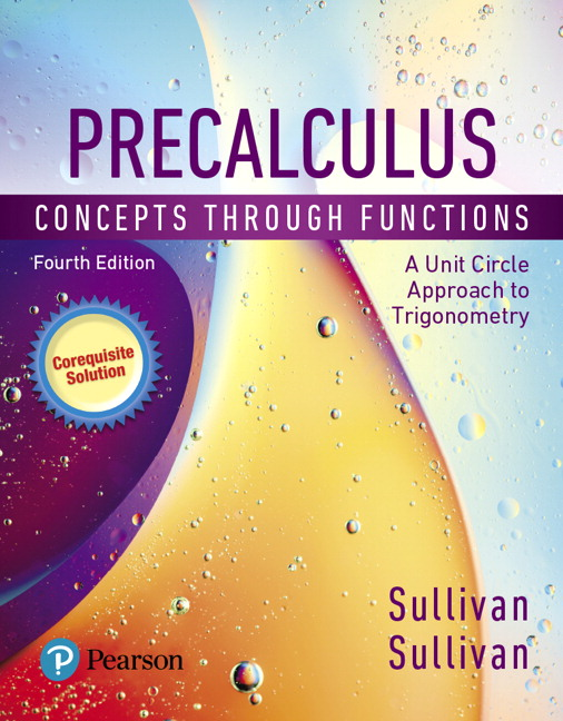 Precalculus: Concepts Through Functions, A Unit Circle Approach to Trigonometry, A Corequisite Solution, 4th Edition
