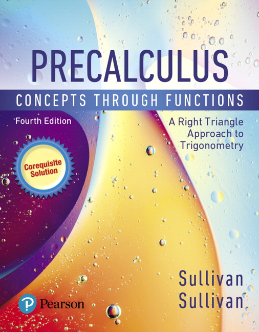Precalculus: Concepts Through Functions, A Right Triangle Approach to Trigonometry, A Corequisite Solution, 4th Edition