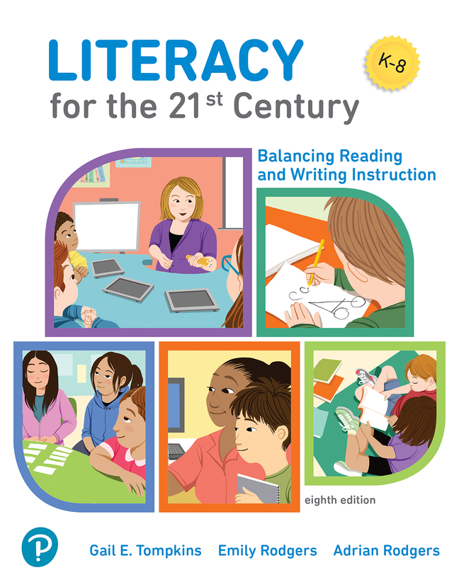 Literacy for the 21st Century: Balancing Reading and Writing Instruction, 8th Edition