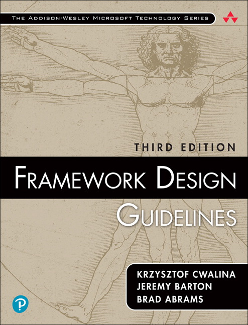 Framework Design Guidelines: Conventions, Idioms, and Patterns for Reusable .NET Libraries, 3rd Edition