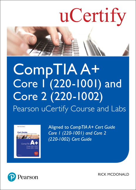 CompTIA A+ Cert Guide Core 1 (220-1001) and Core 2 (220-1002) uCertify Course and Labs Access Code Card